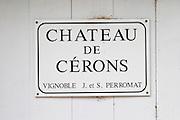 Sign with the name Chateau de Cerons Chateau de Cerons (Cérons) Sauternes Gironde Aquitaine France