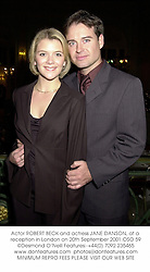 Actor ROBERT BECK and actress JANE DANSON, at a reception in London on 20th September 2001.OSO 59