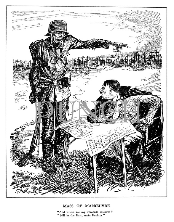 """Mass of Manoeuvre. """"And where are my immense reserves?"""" """"Still in the East, mein Fuehrer."""""""
