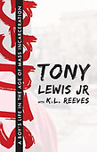"""July 30, 2015 - WORLDWIDE: Tony Lewis Jr. """"Slugg: A Boy's Life in the Age of Mass Incarceration"""""""