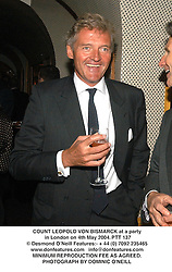 COUNT LEOPOLD VON BISMARCK at a party in London on 4th May 2004.PTT 137