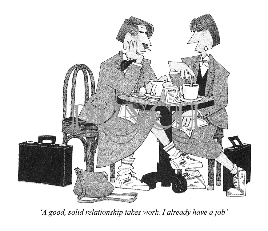 'A good, solid relationship takes work. I already have a job'