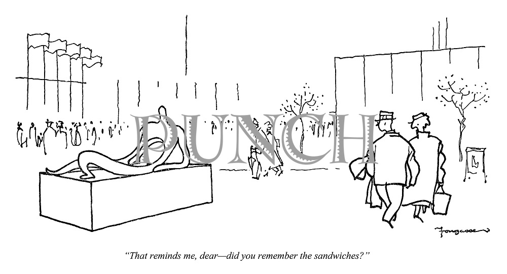 """That reminds me, dear — did you remember the sandwiches?"""