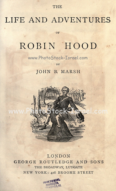 Title Page from The life and adventures of Robin Hood by Marsh, John B., Published by George Routledge and Sons, the Broadway, Ludgate in London ; New York in 1878. Robin Hood is a legendary heroic outlaw originally depicted in English folklore and subsequently featured in literature and film. According to legend, he was a highly skilled archer and swordsman. In some versions of the legend, he is depicted as being of noble birth, and in modern retellings he is sometimes depicted as having fought in the Crusades before returning to England to find his lands taken by the Sheriff. In the oldest known versions he is instead a member of the yeoman class. Traditionally depicted dressed in Lincoln green, he is said to have robbed from the rich and given to the poor.