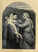 Ruth and Naomi from ' The Doré family Bible ' containing the Old and New Testaments, The Apocrypha Embellished with Fine Full-Page Engravings, Illustrations and the Dore Bible Gallery. Published in Philadelphia by William T. Amies in 1883