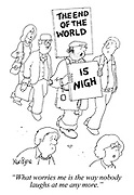"""""""What worries me is the way nobody laughs at me any more."""" (a man holds The End Of The World Is Nigh sign)"""