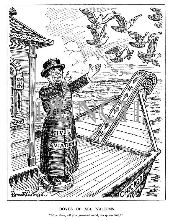 """Doves of All Nations """"Now then, off you go - and mind, no quarrelling!"""" (the wooden toy of Civil Aviation releases the doves of peace on its way to Chicago - 1944)"""