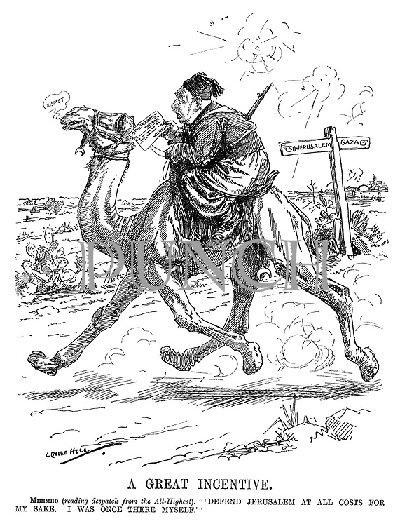 """A Great Incentive. Mehmed (reading despatch from the All-Highest). """"'Defend Jerusalem at all costs for my sake. I was once there myself.'"""" (Mehmed V of Turkey rides a camel from Gaza to Jerusalem as his camel says Kismet during WW1)"""