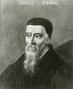 William Farel (1489-1565) French Protestant evangelist and a founder of the Reformed church.