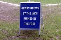 Photo: Paul Greenwood.<br /> Everton v Blackburn Rovers. The Barclays Premiership. 10/02/2007. Sign on the pitch asking fans to keep off the grass in a humerous way.