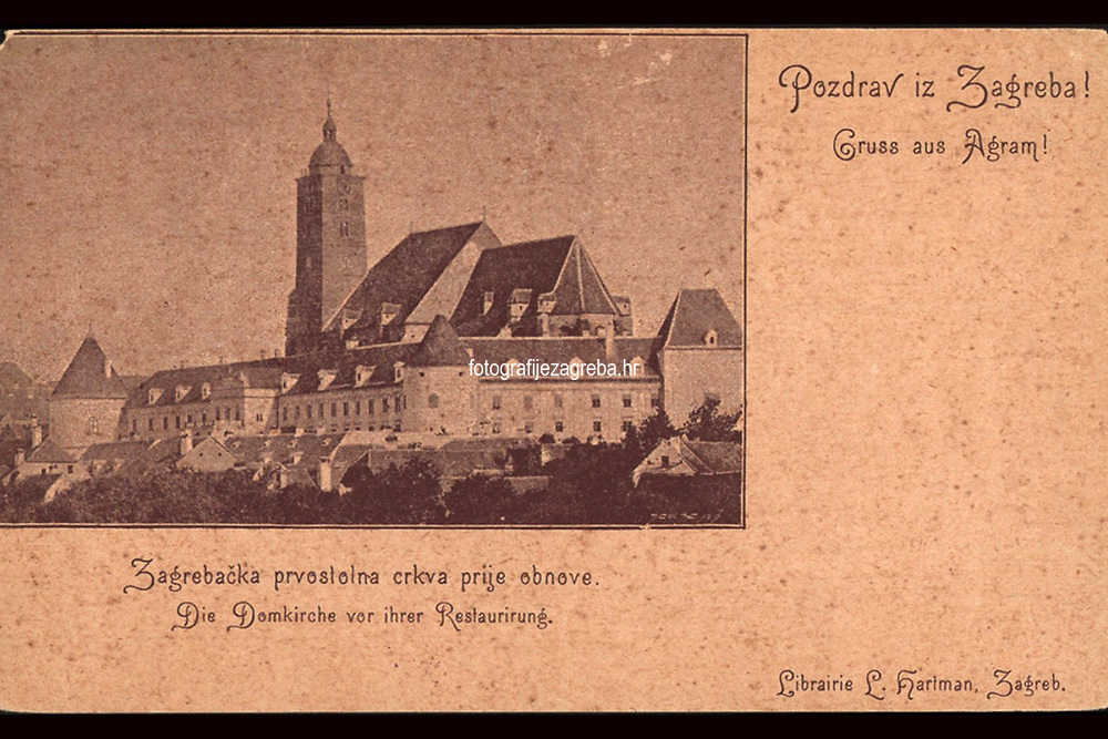 Pozdrav iz Zagreba : Zagrebačka prvostolna crkva prije obnove = Gruss aus Agram : Die Domkirche vor ihrer Restaurirung. <br /> <br /> ImpresumZagreb : Librairie L. Hartman, [prije 1905].<br /> Materijalni opis1 razglednica : tisak ; 8,6 x 13,8 cm.<br /> NakladnikKnjižara Lavoslava Hartmanna (Kugli i Deutsch) (Zagreb)<br /> Vrstavizualna građa • razglednice<br /> ZbirkaGrafička zbirka NSK • Zbirka razglednica<br /> ProjektPozdrav iz Hrvatske<br /> Formatimage/jpeg<br /> PredmetZagreb –– Kaptol<br /> Katedrala Uznesenja Marijina (Zagreb)<br /> SignaturaRZG-KAP-68<br /> Obuhvat(vremenski)19. stoljeće • 20. stoljeće<br /> NapomenaRazglednica nije putovala. • Poleđina razglednice namijenjena je samo za adresu.<br /> PravaJavno dobro<br /> Identifikatori000955583<br /> NBN.HRNBN: urn:nbn:hr:238:365712 <br /> <br /> Izvor: Digitalne zbirke Nacionalne i sveučilišne knjižnice u Zagrebu