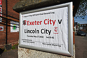 Exeter City v Lincoln City poster at St James Park stadium before the EFL Sky Bet League 2 match between Exeter City and Lincoln City at St James' Park, Exeter, England on 17 May 2018. Picture by Graham Hunt.