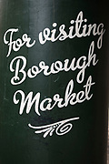 Sign for Borough Market. Borough Market is a thriving farmers' market near London Bridge. Saturday is the busiest day.