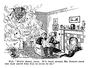 "Wife. ""Don't speak, dear. It's that horrid Mr. Oozley from the flat above who was so rude to me."""