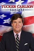 "March 30, 2021 (USA): Fox News' ""Tucker Carlson Tonight"" Show"