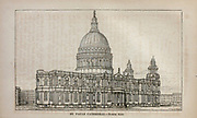 St. Paul's Cathedral From the book ' London and its environs : a practical guide to the metropolis and its vicinity, illustrated by maps, plans and views ' by Adam and Charles Black Published in Edinburgh by A. & C. Black 1862
