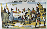 Napoleon I receiving the Capitulation of Ulm.  Battle of Ulm, 16-19 October 1805.  The outcome was a resounding French victory the capture of the entire Austrian army .