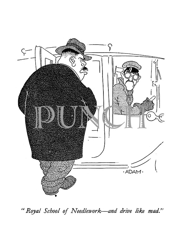 """""""Royal School of Needlework - and drive like mad."""" (a cartoon showing a gangster on his way to adjust his coat)"""
