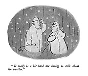 """""""It really is a bit hard not having to talk about the weather."""""""