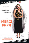 """Poster of the theatre play """"MERCI PAPA""""...Photo & Design : Capucine Bailly"""