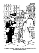'You're quite wrong sir - I am not one of the one in four people born illegitimate in this country.' (a traffic warden refuses to say the word bastard in response to an irate driver)