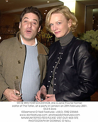 MR & MRS TOM GOLDSTAUB, she is Jane Procter former editor of The Tatler, at a party in London on 28th February 2001.OLS 5 2oro