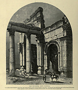 Engraving on Wood of the The Triumphal Arch, Palmyra from Picturesque Palestine, Sinai and Egypt by Wilson, Charles William, Sir, 1836-1905; Lane-Poole, Stanley, 1854-1931 Volume 2. Published in New York by D. Appleton in 1881-1884