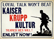 Loyal Talk Won't Beat Kaiser Krupp Kultur - Trained Men Will! Anti-German World War I recruitment poster 1914-1918, Toronto, Canada. Silhouette of soldiers advancing with fixed bayonets. Krupp, German  armament manufacturers.