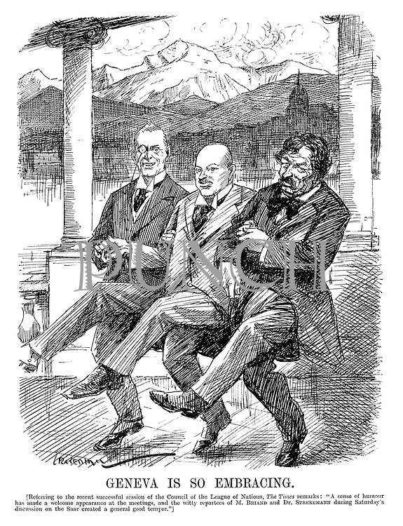"Geneva Is So Embracing. [Referring to the recent successful session of the Council of the League of Nations, The Times remarks: ""A sense of humour has made a welcome appearance at the meetings, and the witty repartees of Mr Briand and Dr Stresemann during Saturday's discussion on the Saar created a general good temper.""] (cartoon showing Austen Chamberlain dancing a can-can with the German and French foreign ministers while at the Geneva conference during the InterWar era)"