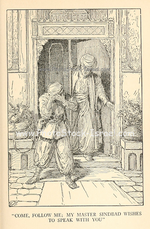 Follow Me; My Master Sindbad Wishes To Speak with You from the book '  The Arabian nights' entertainments ' Test and Illustrations by Louis Rhead, Published  in New York by Harper & Brothers in 1916. In order to save her life, Sheherazade entertains the sultan by telling him wondrous stories