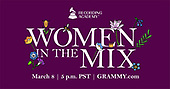 March 09, 2021 (CA): Recording Academy/GRAMMYs Women In The Mix