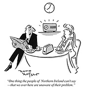 """""""One thing the people of  Northern Ireland can't say- that we over here are unaware of their problem."""""""